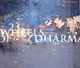 23 Wheels Of Dharma by Somma