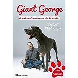 Giant George - A minha vida com o maior cão do mundo