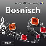 EuroTalk Rhythmen Bosnisch |  EuroTalk