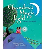 img - for [(Chandra's Magic Light: A Story in Nepal )] [Author: Theresa Heine] [May-2014] book / textbook / text book