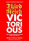 img - for Third Reich Victorious: Alternate Decisions of World War II book / textbook / text book