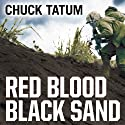 Red Blood, Black Sand: Fighting Alongside John Basilone from Boot Camp to Iwo Jima (       UNABRIDGED) by Chuck Tatum Narrated by Norman Dietz