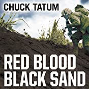Red Blood, Black Sand: Fighting Alongside John Basilone from Boot Camp to Iwo Jima | [Chuck Tatum]