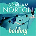 Holding Audiobook by Graham Norton Narrated by Graham Norton