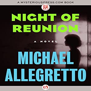 Night of Reunion: A Novel | [Michael Allegretto]