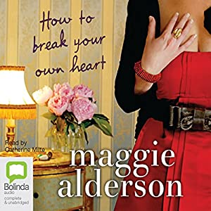 How to Break Your Own Heart Audiobook
