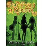 [ { THE WILD WOMEN OF REDGUNK } ] by Eakin, William R (AUTHOR) Aug-01-2012 [ Paperback ]