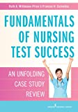 img - for Fundamentals of Nursing Test Success: An Unfolding Case Study Review book / textbook / text book