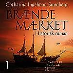 Braendemaerket (Braendemaerket-trilogien 1)   Catharina Ingelman Sundberg