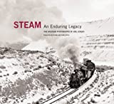 img - for Steam: An Enduring Legacy: The Railroad Photographs of Joel Jensen book / textbook / text book