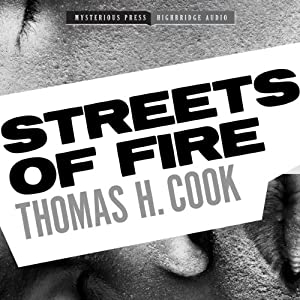 Streets of Fire | [Thomas H. Cook]