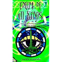 Court of All Kings (Immortal Eyes, Book 3) by Jackie Cassada