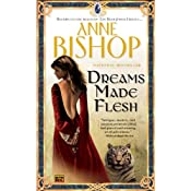 Dreams Made Flesh | [Anne Bishop]