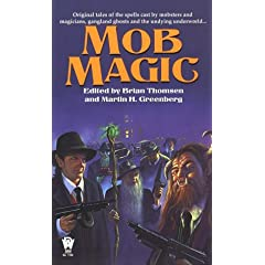 Mob Magic by Brian M. Thomsen and Martin Harry Greenberg