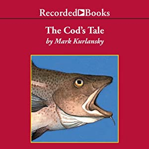 The Cod's Tale | [Mark Kurlansky]