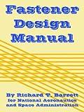 Fastener Design Manual (1410224910) by Barrett, Richard T.