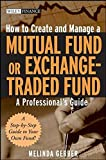 img - for How to Create and Manage a Mutual Fund or Exchange-Traded Fund: A Professional's Guide book / textbook / text book