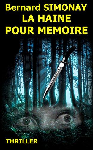 Bernard SIMONAY - LA HAINE POUR MEMOIRE (French Edition)