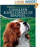 Cavalier King Charles Spaniel (DogLife: Lifelong Care for Your Dog(TM))