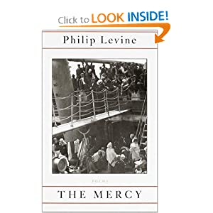The Mercy: Poems Philip Levine