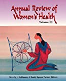 img - for Annual Review Women's Health Vol III (Annual Review of Women's Health ( Nat'l Leag Nurs)) book / textbook / text book