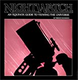Nightwatch: An Equinox Guide to Viewing the Universe (0788164074) by Dickinson, Terence