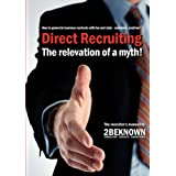 "Direct Recruiting: The relevation of a mythvon ""Alexander Riedl"""