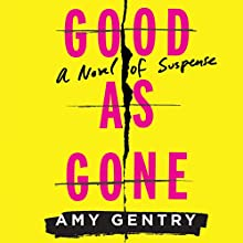 Good As Gone Audiobook by Amy Gentry Narrated by Karen Peakes