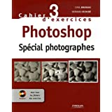 Photoshop : Sp�cial photographes (1C�d�rom)par Cyril Bruneau