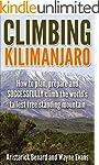 Climbing Kilimanjaro: How to plan, pr...