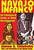 img - for Navajo Infancy: An Ethological Study of Child Development book / textbook / text book