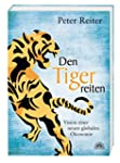 Den Tiger reiten - Vision einer neuen...