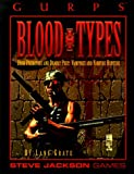 Gurps Blood Types: Dark Predators and Deadly Prey Vampires and Vampire Hunters (155634113X) by Grate, Lane