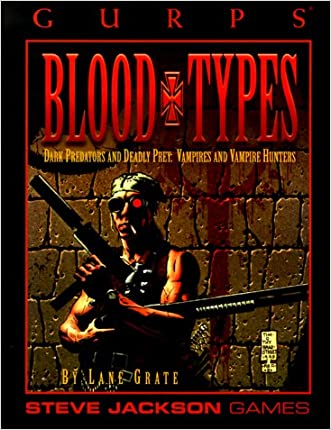 GURPS Blood Types (GURPS: Generic Universal Role Playing System)