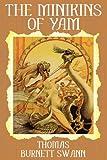 The Minikins of Yam (1434441776) by Swann, Thomas Burnett