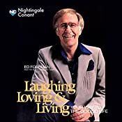 Laughing, Loving and Living: Your Way to the Good Life   Ed Foreman