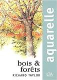 echange, troc Richard Taylor - Aquarelle : Bois et forêts