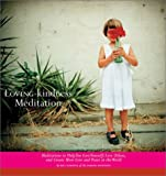 Loving-Kindness Meditation: Meditations to Help You Love Yourself, Love Others, and Create More Love and Peace in the World