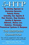 img - for 5-HTP - The Serotonin Connection: The natural supplement that helps you be in control of your mind and body now! book / textbook / text book