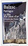 echange, troc Honoré de Balzac - Histoire des Treize : Ferragus - La Fille aux yeux d'or