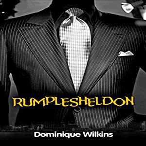 Rumplesheldon | [Dominique Wilkins]