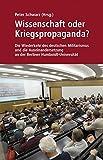 Wissenschaft oder Kriegspropaganda?: Die Wiederkehr des deutschen Militarismus und die Auseinandersetzung an der Berliner Humboldt-Universität