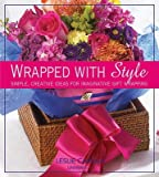 img - for Wrapped with Style: Simple, Creative Ideas for Imaginative Gift Wrapping   [WRAPPED W/STYLE] [Hardcover] book / textbook / text book