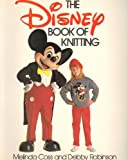 The Disney Book of Knitting (0312029047) by Coss, Melinda