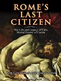 img - for Rome's Last Citizen: The Life and Legacy of Cato, Mortal Enemy of Caesar book / textbook / text book