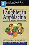img - for More Laughter in Appalachia (American Storytelling (Paperback)) book / textbook / text book