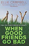 Ellie Campbell When Good Friends Go Bad
