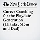 Career Coaching for the Playdate Generation (Thanks, Mom and Dad) Other von Laura Pappano Gesprochen von: Barbara Benjamin-Creel