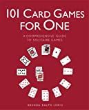 img - for 101 Card Games for One: A Comprehensive Guide to Solitaire Games book / textbook / text book