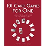101 Card Games for One: A Comprehensive Guide to Solitaire Games ~ Brenda Ralph Lewis